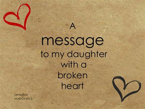 comforting messages for a broken heart for my daughter with a broken heart