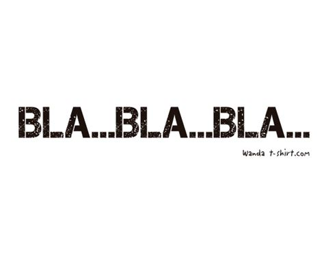 Bla Bla Bla bla bla bla wanda t shirt