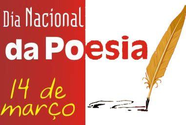 posted in noticias on 14 de marco de 2017 by saaers not 237 cias ponto com 14 de mar 231 o dia nacional da poesia