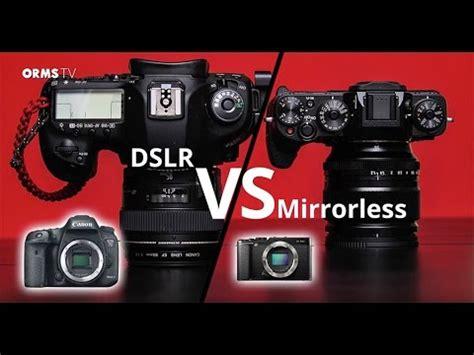 mirrorless vs dslr photography basics dslr vs mirrorless cameras