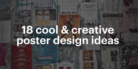 Plakat Ideen by 18 Cool Creative Poster Ideas Lucidpress
