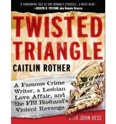 the s triangle a brit in the fbi twisted triangle caitlin rother 9781400136001