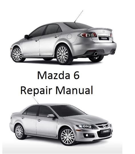 free auto repair manuals 2012 mazda mazda6 parking system repair manual 2005 mazda mazda6 mazda 6 haynes repair manual i s mazdaspeed shop service
