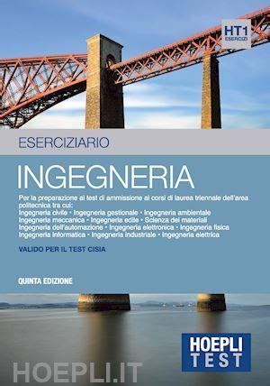 test ingresso ingegneria gestionale hoepli test ingegneria eserciziario hoepli libro