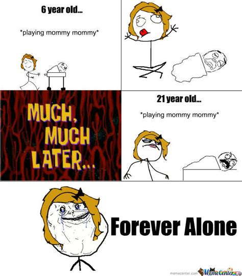 Forever Alone Girl Meme - forever alone girl by sammyl meme center