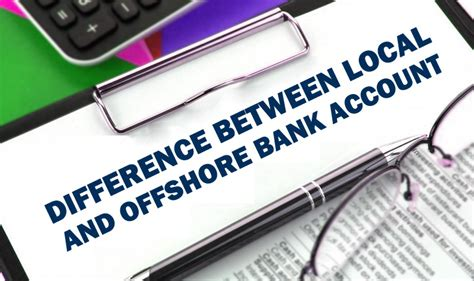 offshore bank accounts difference between local offshore bank account riz