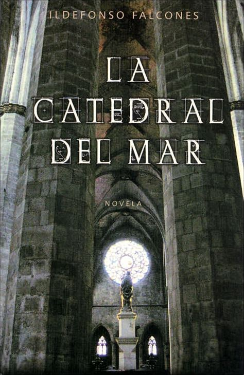 libro la catedral del mar new life in spain santa mar 237 a del mar la catedral del mar
