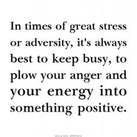 In Quotes Keep Your Temper by In Times Of Great Stress Or Adversity It S Always Best To