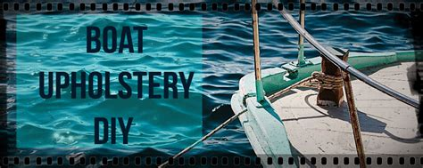 diy boat upholstery boat upholstery diy innovations auto interiors
