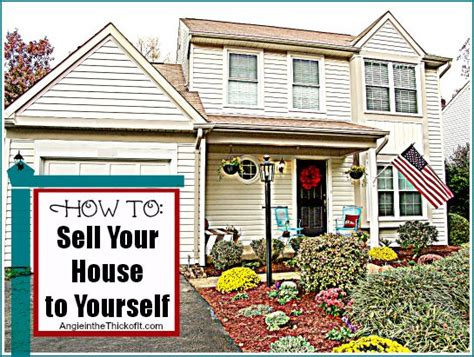 how to sell your house to yourself ha angie s own