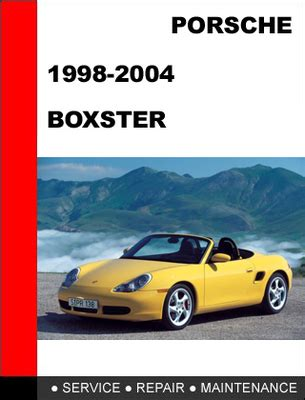 car repair manuals download 2004 porsche boxster parental controls porsche boxster 986 1998 2004 workshop service repair manual down