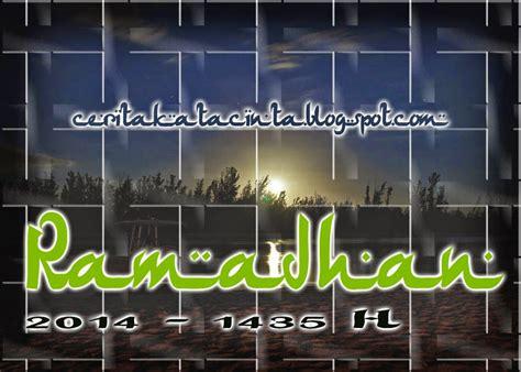 kumpulan kata mutiara yang indah menyambut ramadhan 2014 the knownledge
