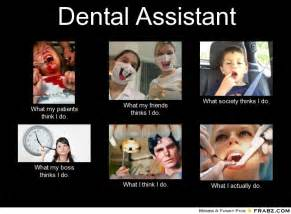 Dental Assistant Memes - dental assistant funny quotes quotesgram