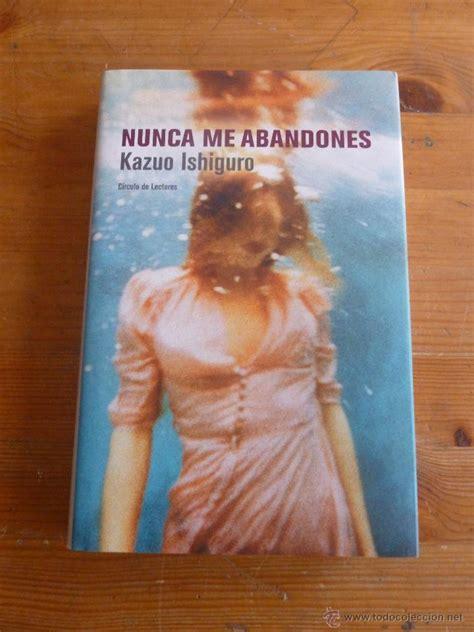 libro nunca me abandones nunca me abandones kazuo ishiguro circulo de comprar en todocoleccion 50667676