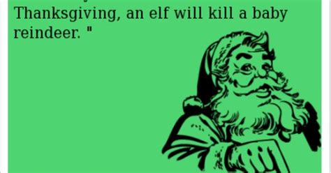 quot for every christmas tree lit before thanksgiving an elf