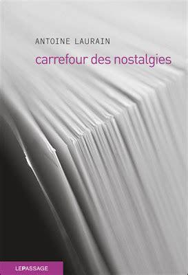 libro carrefour des nostalgies nibelle et baudouin septembre 2009