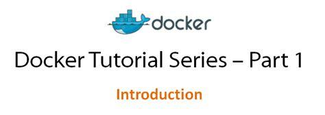 docker tutorial blog docker tutorial series part 1 an introduction docker