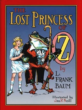 Raymond Frank Baum The Lost Princess Of Oz the lost princess of oz oz 11 by l frank baum reviews discussion bookclubs lists
