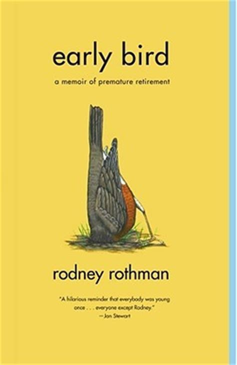 the early birds books early bird a memoir of premature retirement by rodney