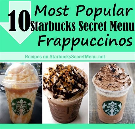 starbucks secret menu 10 most popular starbucks secret menu frappuccinos