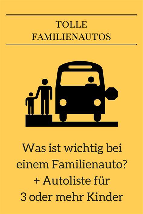 Welches Auto Mit 3 Kindern by Familienautos Mit 3 Oder Mehr Kindern Familien Autos