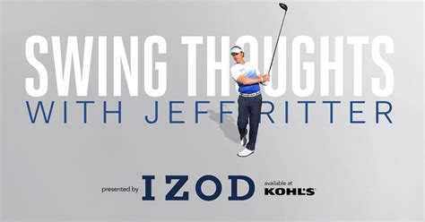 swing thoughts golf digest swing thoughts with jeff ritter video series