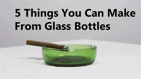 you can make 5 things you can make from glass bottles doovi