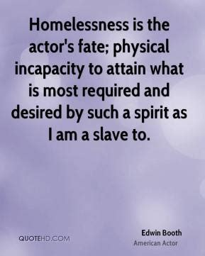 homelessness is the actor s fate physical incapac by