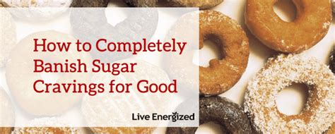 Detox To Get Rid Of Sugar Cravings by Sugar Cravings 10 Ways To Get Rid Of Them Forever