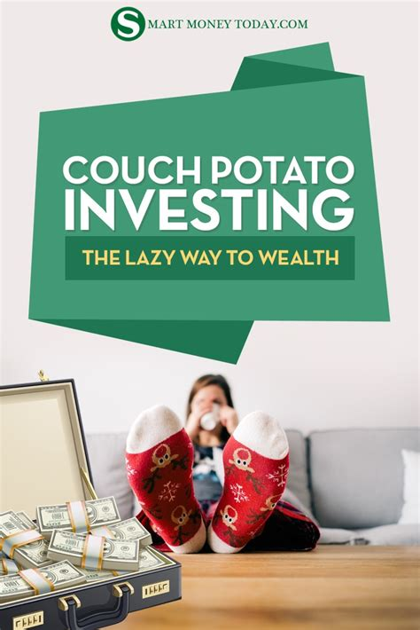 couch potato investor couch potato investing the lazy way to wealth