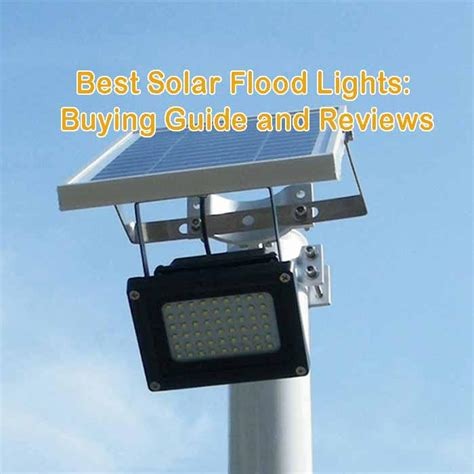 Best Solar Flood Lights Buying Guide And Reviews Solar Best Solar Powered Flood Light