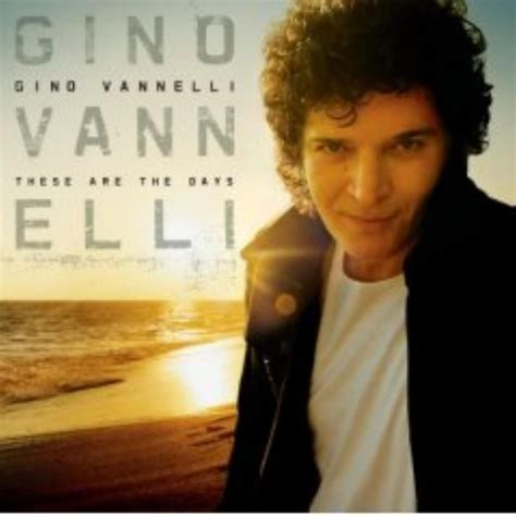 days are these are the days gino vannelli mp3 buy tracklist