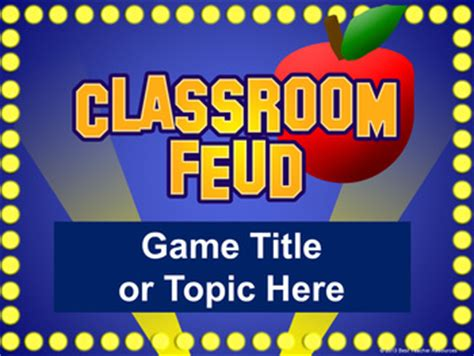 classroom feud powerpoint template plays like family