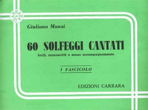 0041810899 solfeggi cantati con accompagnamento di 60 solfeggi cantati fascicolo 1 giuliano manzi