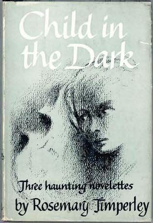 the darkest child books child in the by rosemary timperley