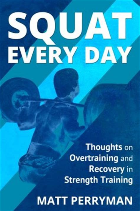 every day of my a memoir books squat every day by matt perryman reviews discussion