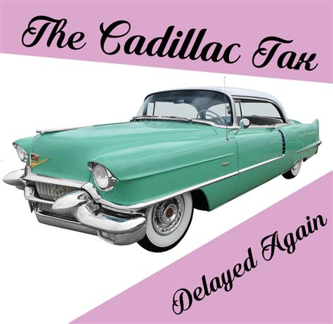 Cadillac Tax Delayed Until 2020 by The Cadillac Tax Not Repealed But Delayed Again