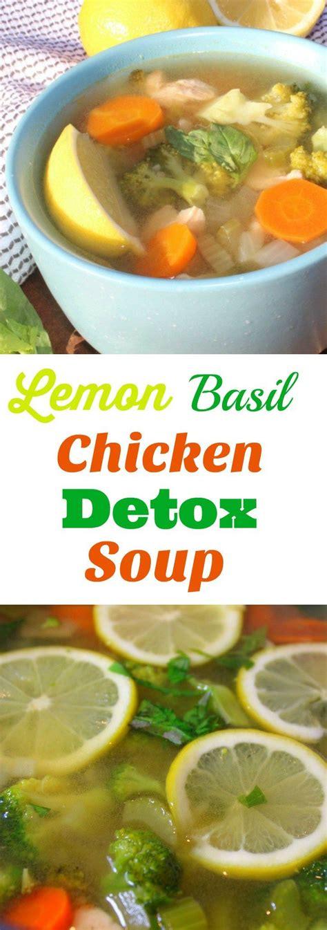 Chicken Detox Soup Diet by Best 25 Lemon Basil Chicken Ideas On Lemon
