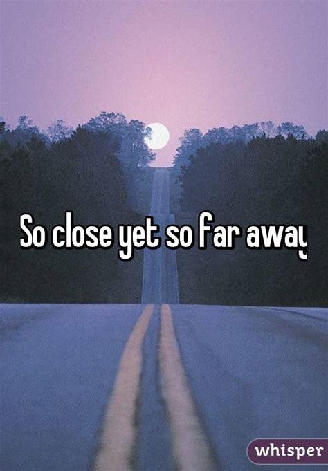 20 So Near Yet So Far by So Yet So Far Away