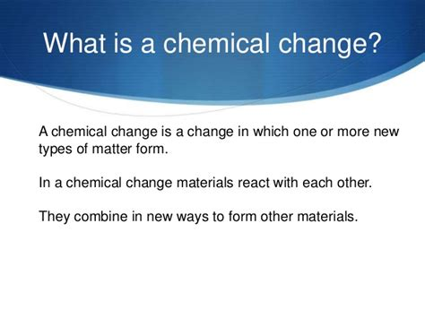 what is a one chemical changes