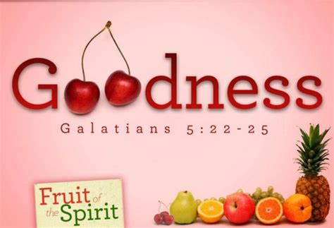 fruit 0f the spirit praying for the fruit of the spirit goodness grace chapel
