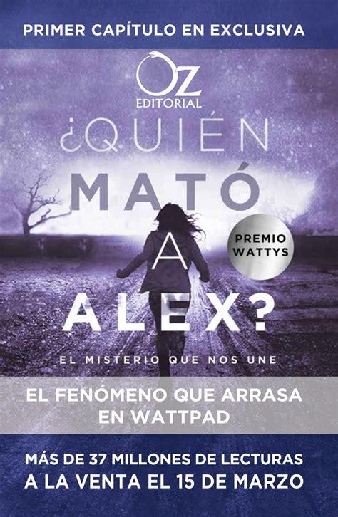 libro quin mat a alex primer cap 237 tulo en exclusiva de 191 qui 233 n mat 243 a alex by oz editorial issuu