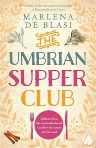 the saturday supper club books book review the umbrian supper club by marlena de blasi