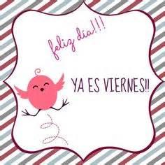 imagenes d ya es viernes feliz lunes saludos www soymamaencasa com graphics