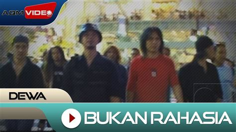 download mp3 dewa 19 bukan rahasia dewa bukan rahasia official video youtube