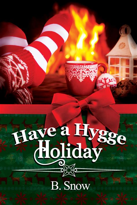 the hygge holiday the have a hygge holiday by b snow dreamspinner press