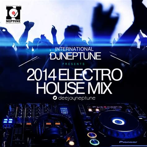 house electro music 2014 int l djneptune presents 2014 house electro dance mixtape naijaolofofo