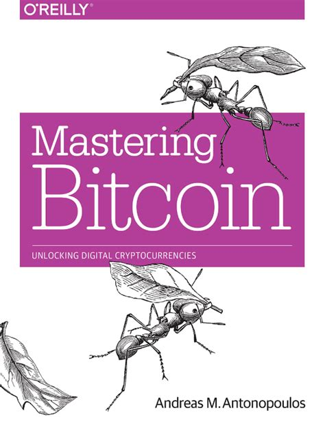 mastering bitcoin the beginner s guide to mastering bitcoin cryptocurrency blockchain trading and mining books books recommended by marc andreessen bookicious