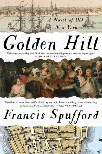 libro golden hill golden hill a novel of old new york by francis spufford hardcover barnes noble 174