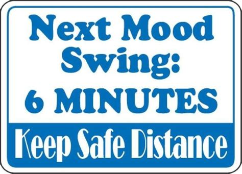 bad mood swings early pregnancy funny quotes about mood swings quotesgram